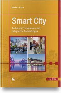 Buchcover - Prof. Dr. Markus Lauzi - Smart City - Technische Fundamente und erfolgreiche Anwendungen